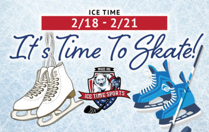 It's Time To Skate! Weekend 2/18 – 2/21